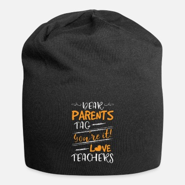 Schulkind Dear Parents Tag you're it Love Teachers - Beanie