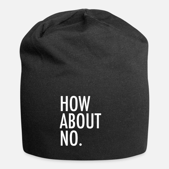 No Caps & Hats - How about no. - Beanie black