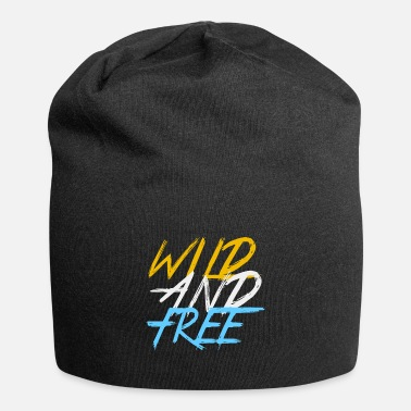 Young wild and free wild and free - Beanie