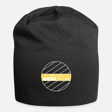 Minimal More Have Less Lifestyle Minimal nomad happy Do more - Beanie