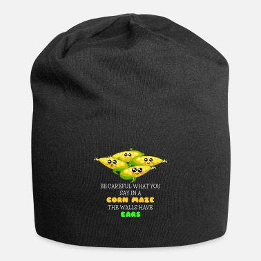What Be Careful What You Say In A Corn Maze Funny Corn - Beanie