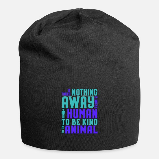Animal Rescue Caps & Hats - Animal Rights Acivist Takes nothing away from a - Beanie black