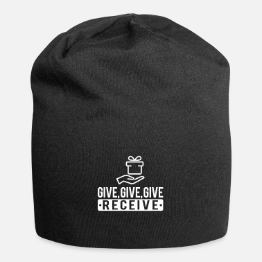 Give Give. Give. Give. Receive. No. 6 - Beanie