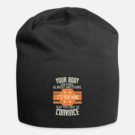 Funny Gym Caps & Hats - Your Body Can Stand Almost Anything. It's your - Beanie black