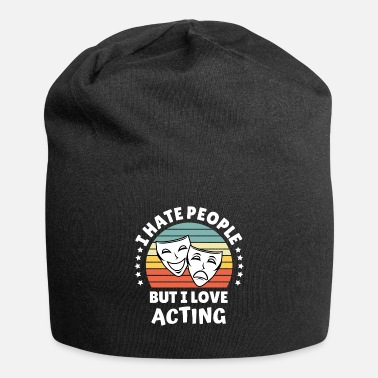 Drama Hate People Love Acting Theater Gift Idea - Beanie