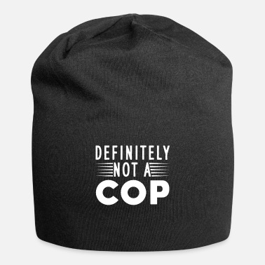 Cop Definitely not a cop - Beanie