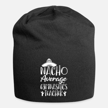 Amazing Nacho Average Gymnastics Teacher - Beanie