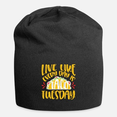 Like A Sir Live Like Every Day Is Tuesday Funny Tacos Lovers - Beanie