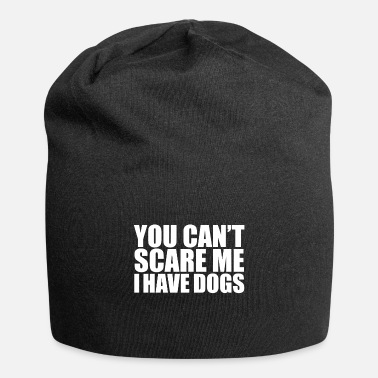 You can't scare me I have dogs Halloween dog - Beanie