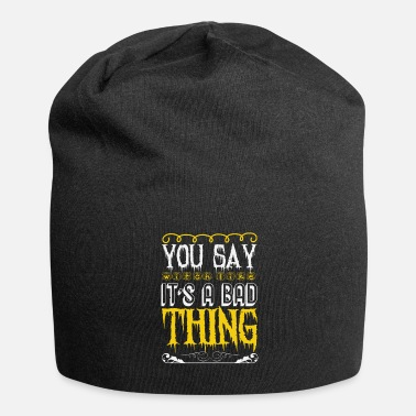 Black Cat You Say Witch as if it is a Bad Thing Gift - Beanie