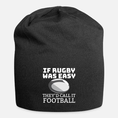 Rugby If Rugby Was Easy They'd Call It Football Rugby - Beanie