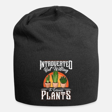 Production Plant Introverted But Willing to Discuss Plants product - Beanie