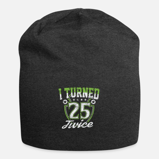 50th Birthday Caps & Hats - I Turned 25 Twice 50th Birthday T-Shirt Gift - Beanie charcoal grey