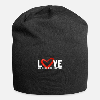 Schatz Love You More Than Shopping | Lustig Geschenk - Beanie