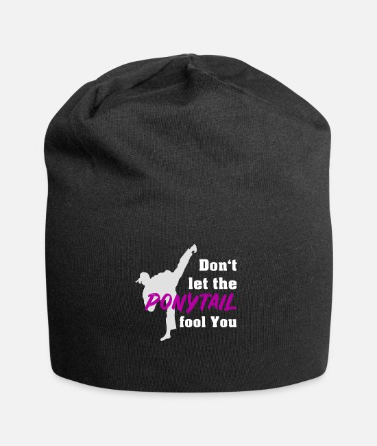 Martial Arts Caps & Hats - Don't let the ponytail fool you, martial arts saying - Beanie black