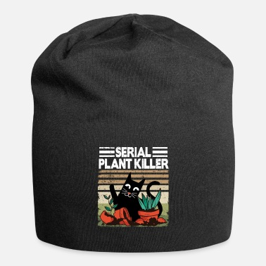 Wet Serial Plant Killer Funny Cats & Plants Gardening - Beanie