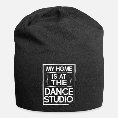 Dance Studio My Home Is At The Dance Studio - Dancing Dancer - Beanie