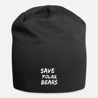 Polar Bear Save Polar Bears - Save Polar Bears - Beanie