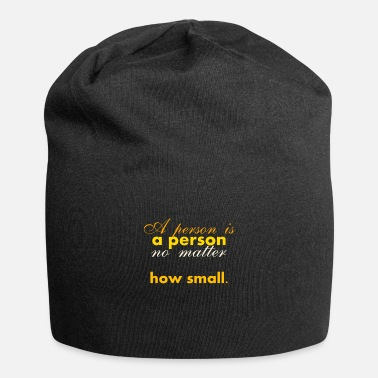 Person A person is a person - Beanie