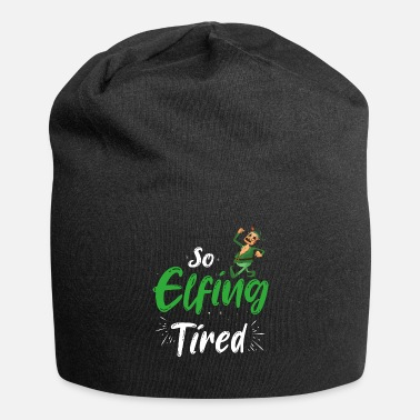 Design Christmas Elfing Tired Xmas Funny Holiday Gift - Beanie