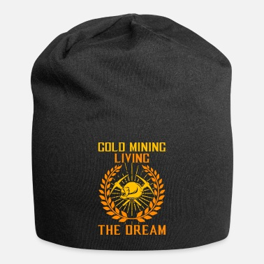 Gold Gold Mining, Living The Dream - Gold Seeker Digger - Beanie