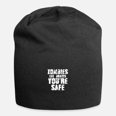 Zombie Coole Geschenkidee Zombies Eat Brains You're Safe - Beanie