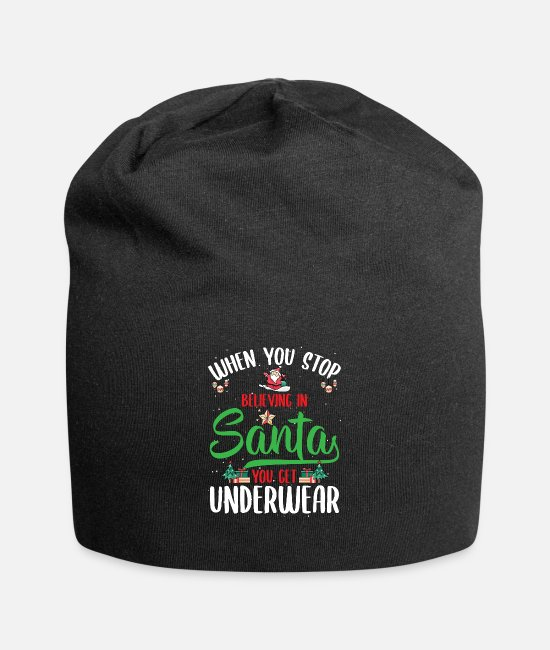 Santa Caps & Hats - When You Stop Believing In Santa You Get - Beanie black