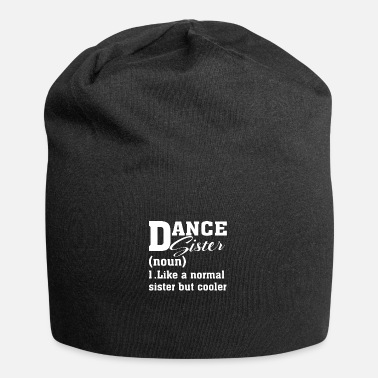 Dance Sister Definition Sassy Sports T Shirt - Beanie