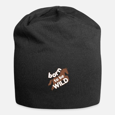 Horse Manure Born to be wild horse riding horses - Beanie