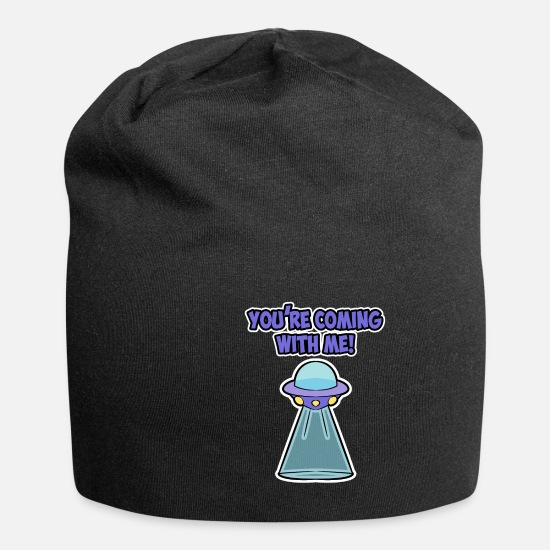 Birthday Caps & Hats - Funny You're Coming With Me UFO Alien Ladies Mens - Beanie black