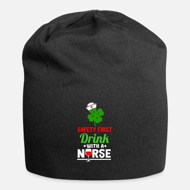Slogan Safety First Drink With A Nurse St. Patrick's Day - Beanie