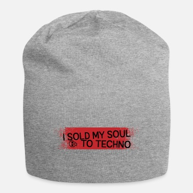 I Love Techno I Sold My Soul To Techno - Beanie