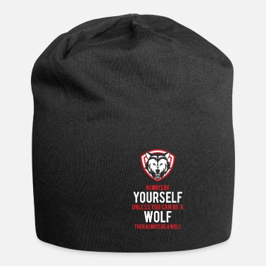 Wild Animal Parks Funny Be A Wolf for Wild Animal Lovers - Beanie