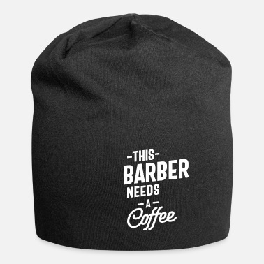 Barber Teacher This Barber Needs a Coffee - Beanie
