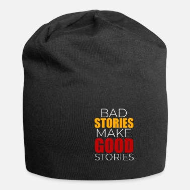 Story Bad stories Good stories - Beanie