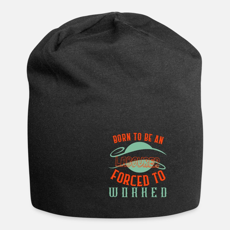 Birthday Caps & Hats - Born a worker forced to work - Beanie black