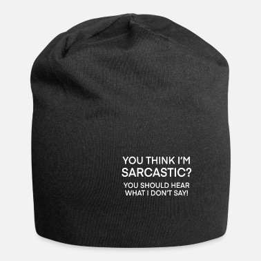 Witty Sarcastic witty saying memes - Beanie
