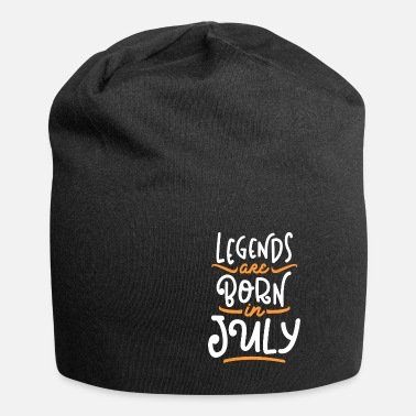 Yourself Legends are Born in July - Beanie