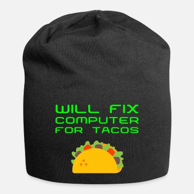 Best Will Fix Computer For Tacos Funny PC Repair IT - Beanie