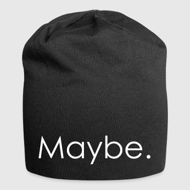 Maybe. - Jersey-Beanie