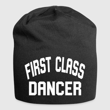 First Class Dancer - Dance Shirt - Jersey Beanie