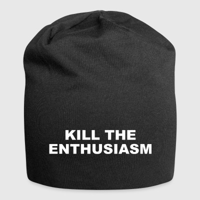 KILL THE ENTHUSIASM - Beanie in jersey