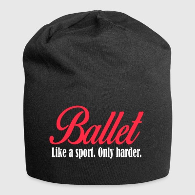 Ballet - Like a sport only harder - Jersey Beanie