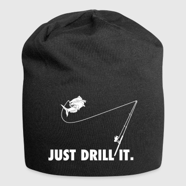 just drill it - Lustiges Anglershirt - Jersey-Beanie