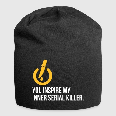 You Inspire The Serial Killer In Me! - Jersey Beanie