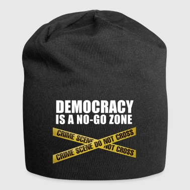 DEMOCRACY IS A NO-GO ZONE - Jersey Beanie