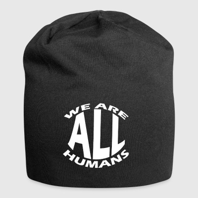 we are all humans welt menschen - Jersey-Beanie