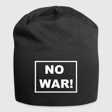 NO WAR! Set a stand against war. - Jersey Beanie