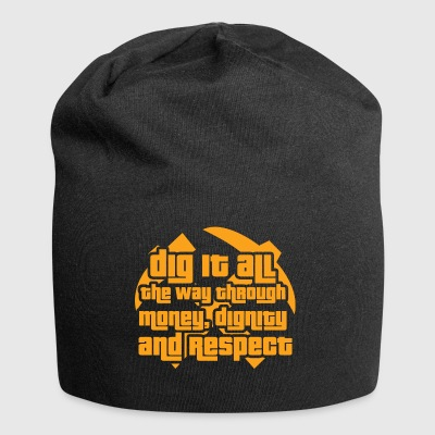 Mining: Dig it all the way through money, dignity - Jersey Beanie