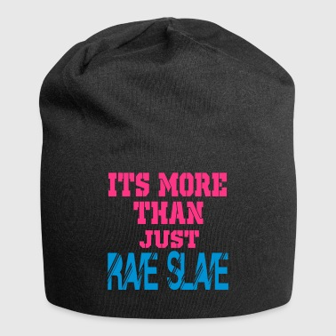 more than a rave slave - Jersey Beanie